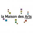 MAISON DES ARTS - STAGES ET ATELIERS