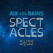 SAISON CULTURELLE AIX-LES BAINS 2021/2022