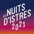 LES NUITS D'ISTRES 2021