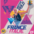 LIGUE MONDIALE FRANCE - ITALIE
