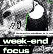 WEEK-END FOCUS #9