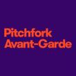 PITCHFORK AVANT-GARDE : 30 & 31 OCTOBRE