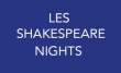 SHAKESPEARE NIGHTS - DU 2 AU 23 MAI 2020