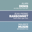 EXPOSITION RANSONNET - DENIS - MUSIN + COLLECTION PERMANENTE